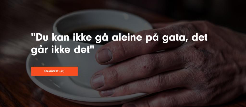 """Bildeuutsnitt fra Kirkens bymisjon sin nettside. En hånd holder rundt en kaffekopp. Skrift ligger over """"Du kan ikke gå aleine på gata, det går ikke det""""."""